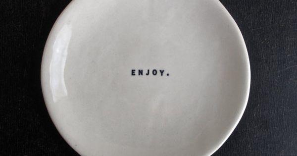 'Enjoy' Porcelain dish by Raedunn, via etsy Raedunn Porcelain Enjoy
