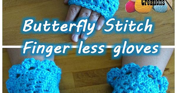 Crochet Fingerless Gloves Tutorial Butterfly Stitch : Butterfly Stitch Finger less Gloves ? REVISED Free Crochet ...