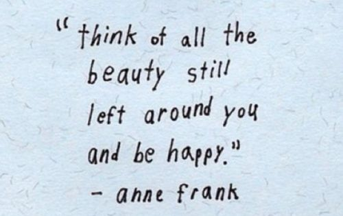 "Interesting thought ""anne frank ...a beauty in the desert of life"""
