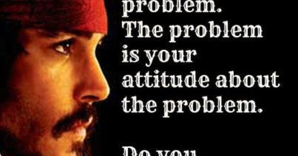 Johnny Depp, Captain Jack Sparrow, quote, attitude