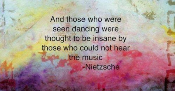 """Inspirational quote by Friedrich Nietzsche: """"And those who were seen dancing were"""