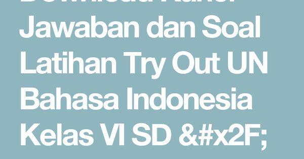 Soal Try Out Bahasa Indonesia Dan Jawabannya