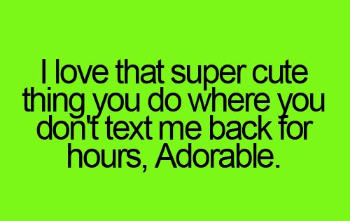 When Someone Not Text Back - Funny Quotes