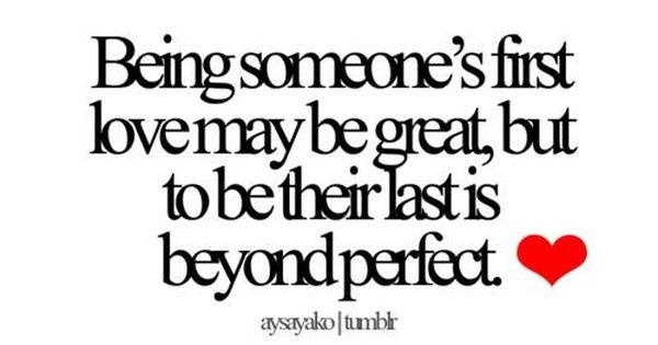 Last is perfect. love quote