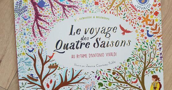 Le Voyage Des Quatre Saisons Au Rythme D Antonio Vivaldi Les Quatre Saisons Album Jeunesse Livre Sonore