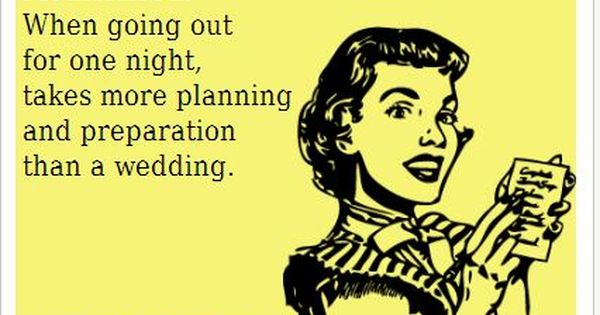 "{Funny Quote} ""Motherhood: When Going Out For One Night"