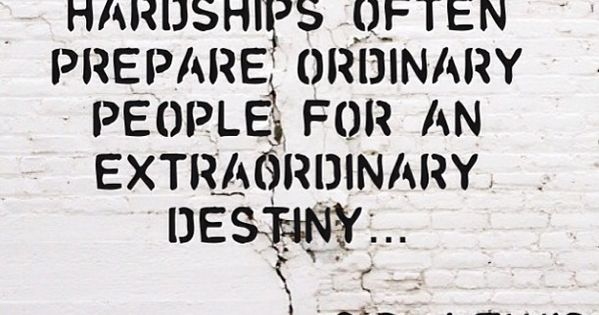 """Hardships often prepare ordinary people for extraordinary destiny."" @C. S. Lewis CSLewis"