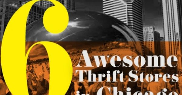 6 Awesome Thrift Stores In Chicago With Images Chicago Chicago Summer Thrifting