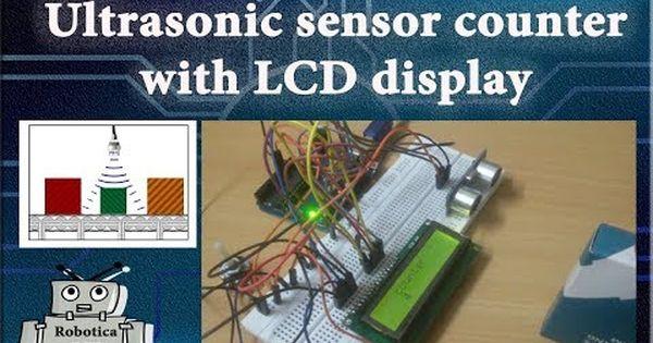 Arduino Tutorial 22 Ultrasonic Sensor Counter With Lcd Display Robotica Diy Arduino Sensor Lcd
