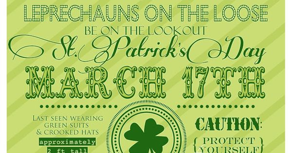 WARNING: Leprechaun on the loose... St. Patrick's Day Decorating and recipes Printable