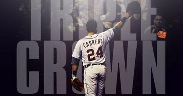 Triple Crown Miguel Cabrera Miguel Cabrera Triple Crown Detroit Tigers