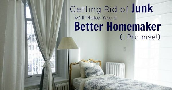 Getting Rid Of Junk Will Make You A Better Homemaker I