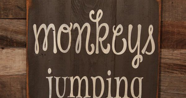Large Wood Sign - No More Monkeys Jumping On The Bed -