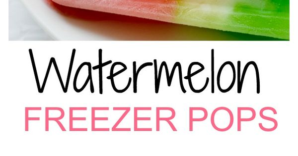 Watermelon Freezer Pops | Recipe | Freezers, Watermelon and Pop