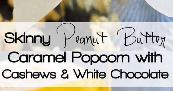 Caramel Popcorn with Cashews & White Chocolate | Recipe | Popcorn ...