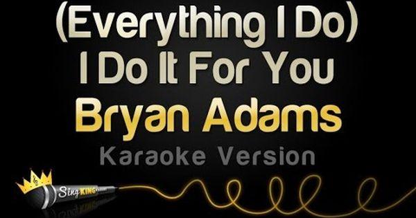 Bryan Adams Everything I Do I Do It For You Karaoke Version