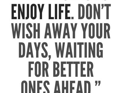 Marjorie Pay Hinckley Enjoy life quote