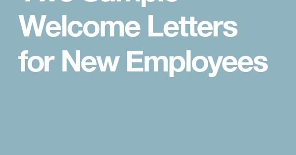 Two Sample Letters To Make Your New Employee Feel Welcome Welcome New Employee Welcome Letters How To Motivate Employees