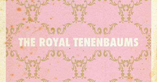The Royal Tenenbaums - Wes Anderson movie 2001 theroyaltenenbaums wesanderson movieposter pink