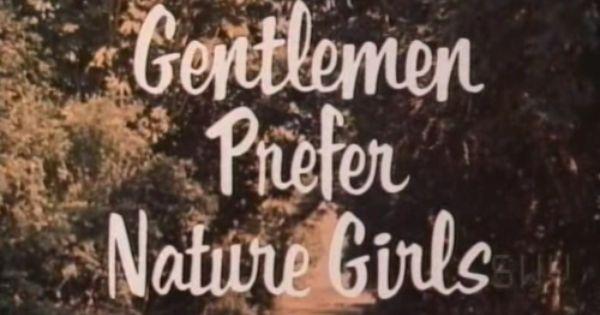 Gentlemen prefer nature girls