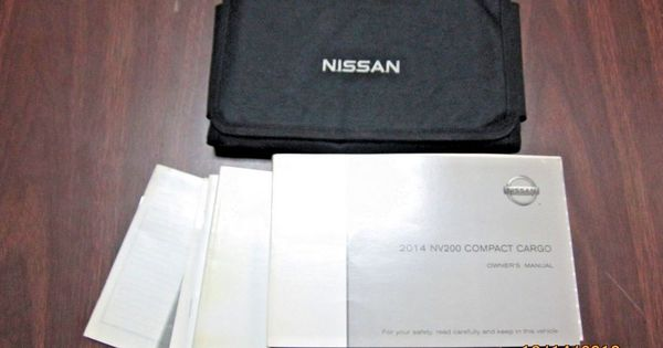2014 Nissan Nv200 Compact Cargo Van Owner Owners Manual Book Books W Case Nissan Cargo Van Owners Manuals