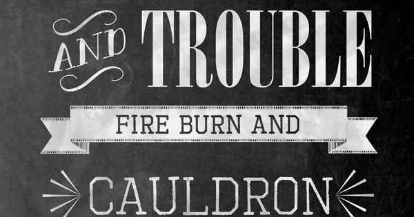 Double The Trouble Quotes: Double, Double Toil And Trouble. Fire Burn And Cauldron