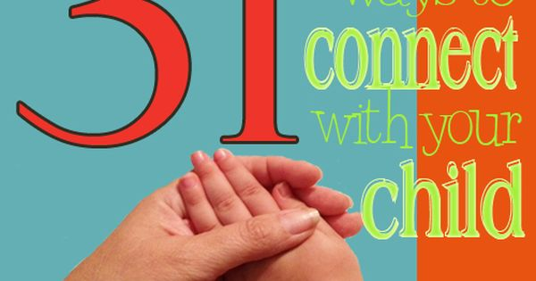31 Everyday Ways to Connect with Your Child, Day 1 - The