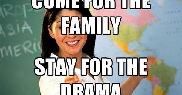 Family Tired Of Drama Quotes: Memes+about+family+drama