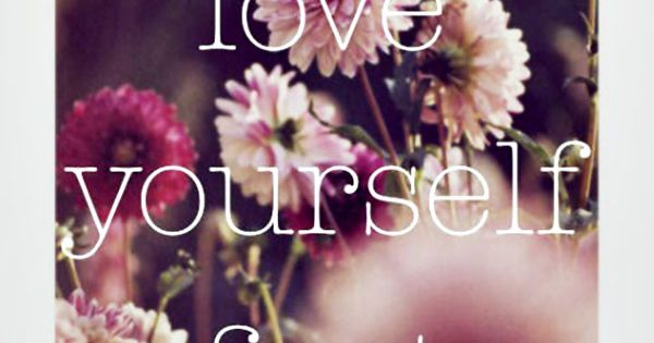 Love yourself first love Quotes Inspirational quotes