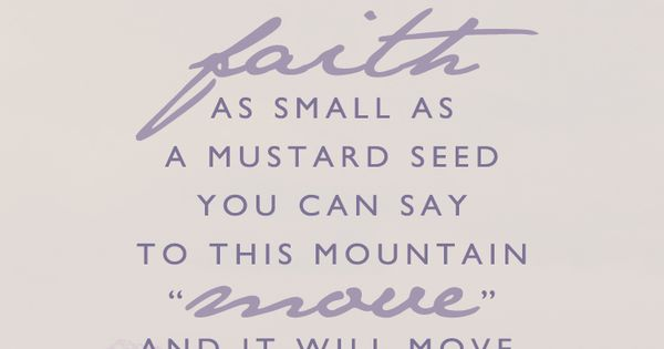 essay on faith will move mountains Bible verses about faith to move mountains and if i have all faith, so as to remove mountains, but have not love, i am nothing if i give away all i have.