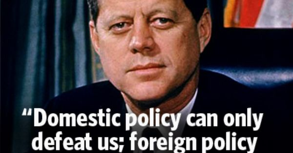 foreign policies of kennedy and johnson Lyndon johnson and foreign policy: the case of western europe and the soviet union into an american war, or break the eisenhower-kennedy-johnson promise.