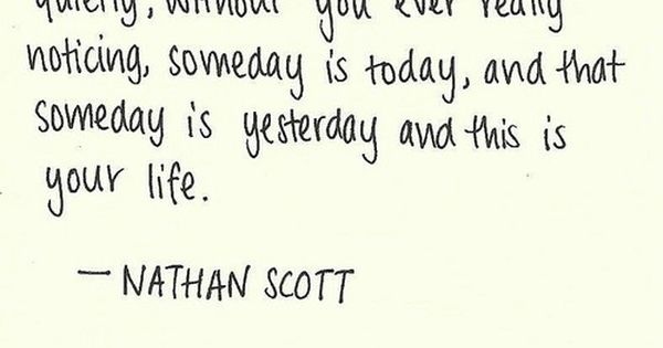 Good Quote Nathanscott Onetreehill Tv Quotes At Repinnednet