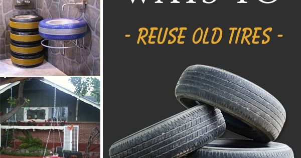 26 creative and cool ways to reuse old tires recycle for How to recycle old tires
