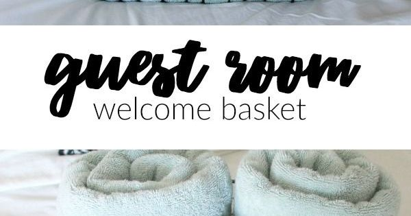 Guest Room Welcome Basket- Perfect Touch To Welcome