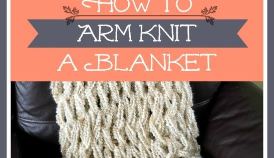 Arm Knitting Supplies : Arm knitting tutorial how to knit a blanket