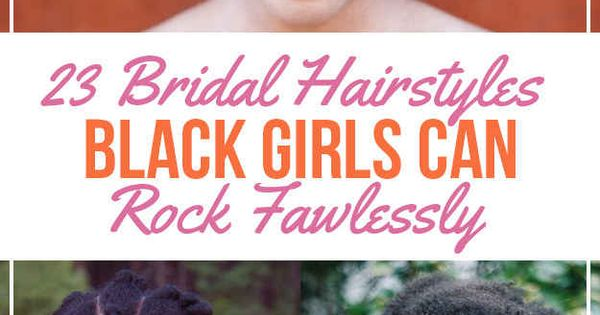 23 Bridal Hairstyles Black Girls Can Rock Flawlessly- not just for brides!