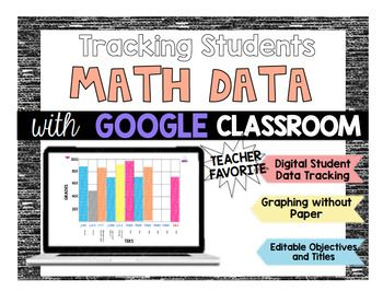 Google Classroom Tracking Student Data For Math Student Data Student Data Tracking Google Classroom