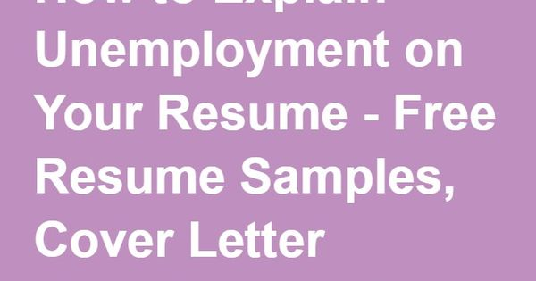 how to explain unemployment on your resume free resume