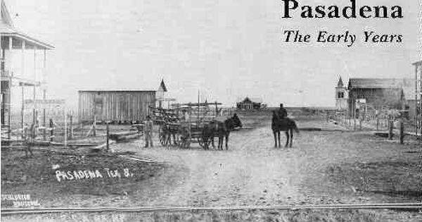 Pasadena The Early Years Pasadena Texas Houston History Pasadena