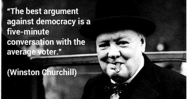 "Citaten Churchill : ""the best argument against democracy is a five minute"