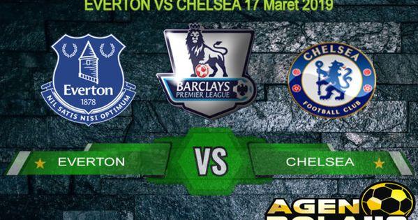 Pin By Situs Bola On Prediksi Skor Bola Everton Vs Chelsea 17 Maret 2019 Chelsea Everton Premier League