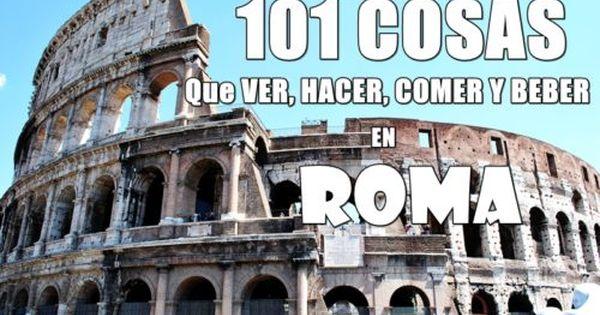 101 Cosas Que Ver Hacer Comer Y Beber En Roma Listo Para Disfrutar Los Mejor De Roma Roma Consejos Para Viajes Viajes