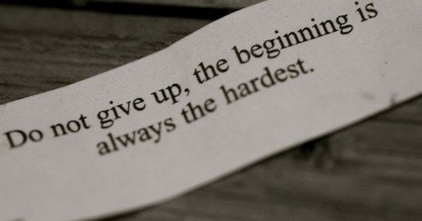 so true for me.. always has been. don't give up this time..