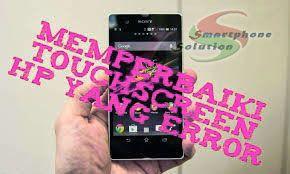 Cara Memperbaiki Touch Screen Hp Yang Retak Smartphone Berlayar