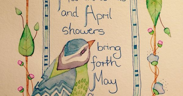 March Winds And April Showers Bring Forth May Flowers