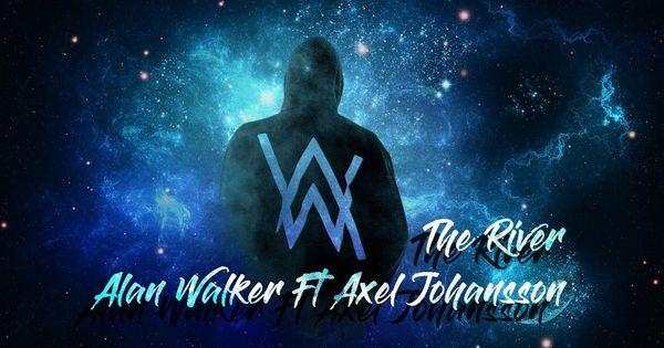 Alan Walker Ft Axel Johansson The River Official Video Alan