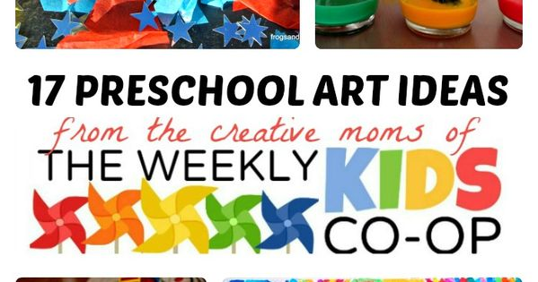 17 Preschool Art Ideas