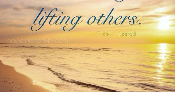 We Rise By Lifting Others! Http://www.powerofpositivity