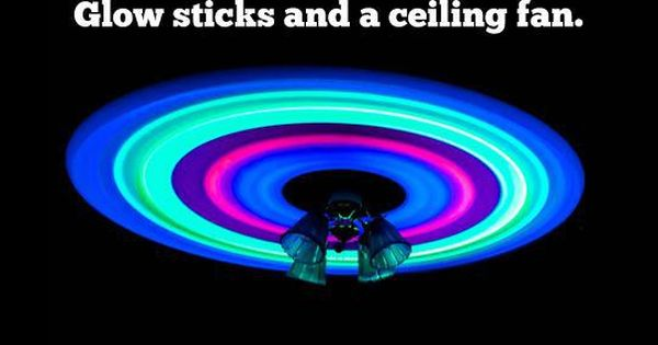 Glow Sticks Ceiling Fan Here Is A Fresh Idea For A Cool Lighting Trick For Your Next Glow Party Tape Glow Sticks Or Led Ligh Cool Glow Glow Sticks Glow Party
