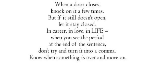 Quotes About One Door Closing And Another Opening: When A Door Closes, Knock On It A Few Times. But If It